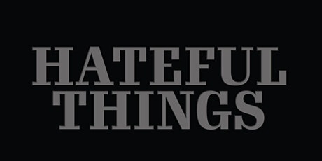 Hateful Things Self-Guided In Person Visit tickets