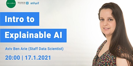 """An INTRO to Explainable AI"" - she codes;  & ""Intuit"" 