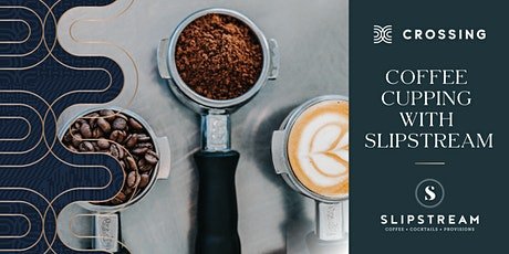 Crossing Presents: Coffee Cupping with Slipstream tickets