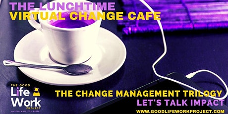 The Virtual Change Cafe: Let's talk IMPACT tickets