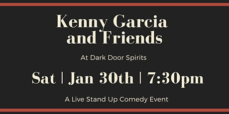 Stand Up Comedy at Dark Door Spirits presents : Kenny Garcia and Friends tickets