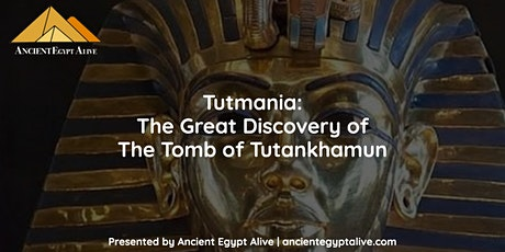 Tutmania:  The Great Discovery of The Tomb of Tutankhamun tickets