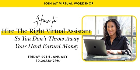 How To Hire The Right Virtual Assistant So You Don't Throw Your Money Away tickets