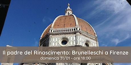Il padre del Rinascimento: Brunelleschi a Firenze biglietti
