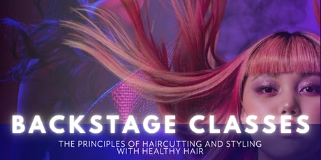 Back Stage: The Principles of Haircutting and Styling with healthy hair tickets