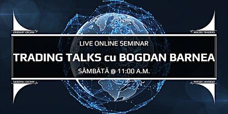 Trading Talks cu Bogdan Barnea tickets