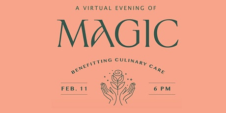 Love is Magic - A virtual experience benefitting Culinary Care tickets