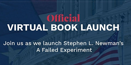 A Failed Experiment by Stephen L. Newman Official Book Launch tickets