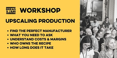Workshop: How to Upscale Production to a Manufacturer tickets