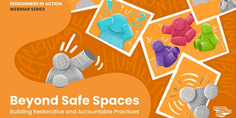 Beyond Safe Spaces: Building Restorative + Accountable Practices tickets