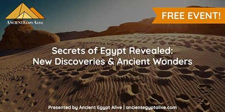 Secrets of Egypt Revealed: New Discoveries & Ancient Wonders tickets