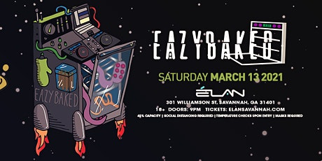 EazyBaked at Elan Savannah (Sat, Mar 13th) tickets
