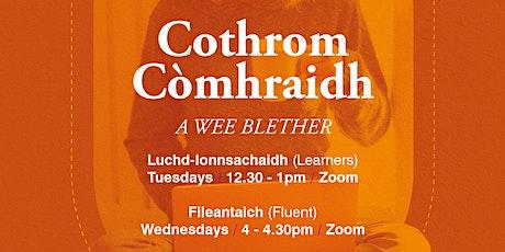 Cothrom Còmhraidh (Fileantaich / Fluent) tickets