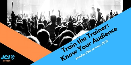 Train the Trainer  P1 / Know Your Audience (KYA) tickets