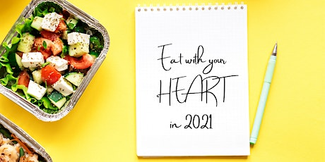 Eat with Your HEART in 2021 - Improve your Relationship with Food! entradas