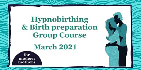 Hypnobirthing & Birth Preparation Course // March 2021 tickets