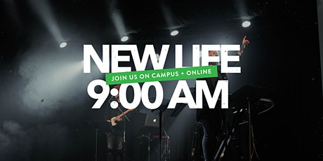 New Life On Campus Service | 9:00 AM tickets