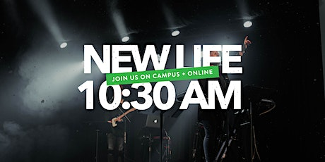 New Life On Campus Service | 10:30 AM tickets