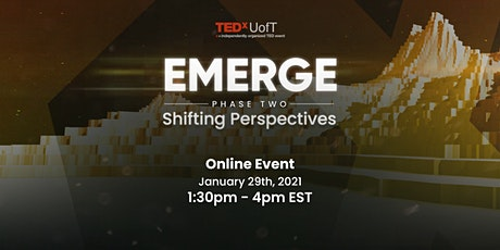 TEDxUofT Emerge Phase II: Shifting Perspectives tickets