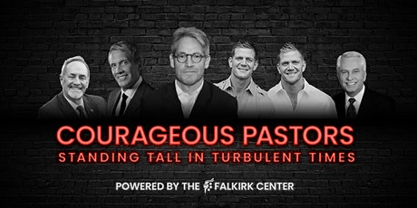 Courageous Pastors: Standing Tall in Turbulent Times tickets