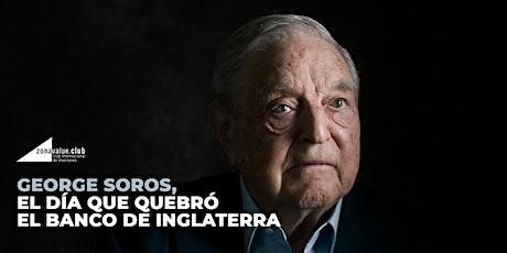 George Soros, el día que quebró el Banco de Inglaterra entradas