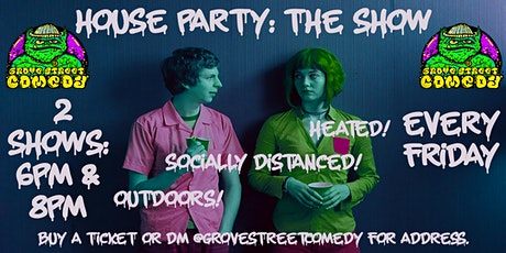 House Party:The Show! (8PM Show) tickets