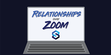 Relationships Over Zoom - Temporarily Open to All Members tickets