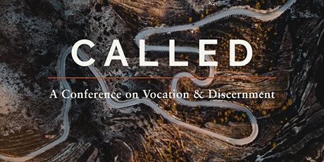 Called: A Conference on Vocation & Discernment tickets