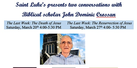 John Dominic Crossan, The Last Week: The Death of Jesus & The Resurrection tickets