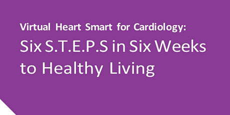 Virtual Heart Smart Program: Six STEPS in Six Weeks tickets