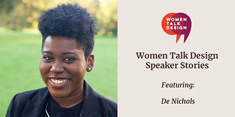 Women Talk Design Speaker Stories: De Nichols tickets