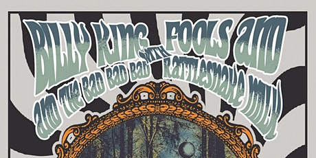 Billy King & The Bad Bad Bad w/ FOOLS and Rattlesnake Milk tickets