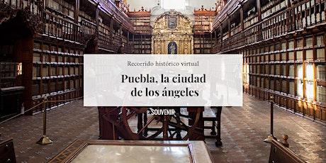 Paseo histórico virtual: Puebla, la ciudad de los ángeles entradas