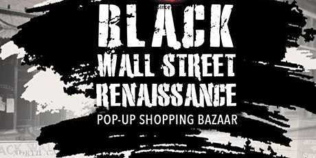 Black Wall Street Renaissance Pop-Up Shopping Bazaar tickets