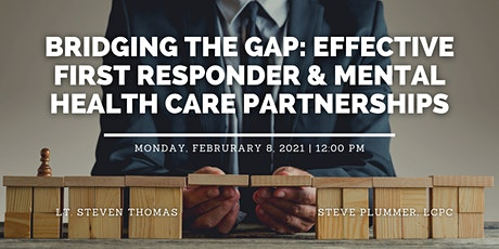 Bridging the Gap: Effective First Responder & Mental Health Care Partners tickets