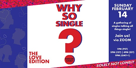 Why So Single? Singles Chat [The Love Edition] tickets