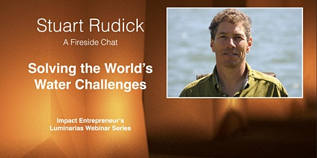 Solving the World's Water Challenges with Stuart Rudick tickets