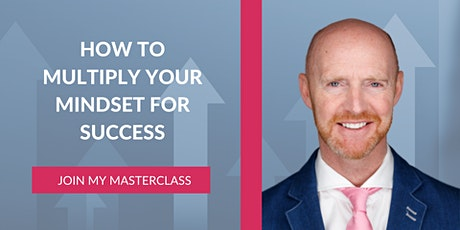 How To Multiply  Your Mindset For Success tickets