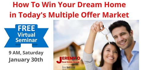 Home Buyer Seminar - How To Win Your Dream Home in a Multiple Offer Market tickets