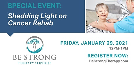 Be Strong Therapy Services Presents: Shedding Light on Cancer Rehab tickets