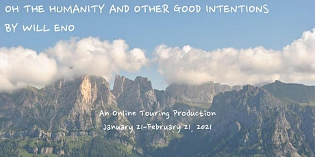 Oh the Humanity and Other Good Intentions by Will Eno tickets