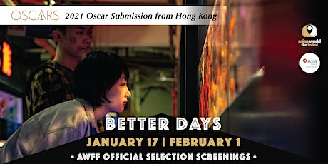AWFF - Better Days (1/17) - 2021 Oscar Submission from Hong Kong tickets