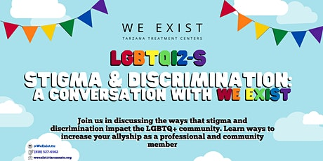 LGBTQ+ Stigma, Discrimination, and Allyship : A Conversation with We Exist tickets
