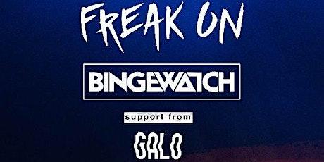 House Hats Presents: FREAK ON + Bingewatch + Galo @ TENN Lounge tickets