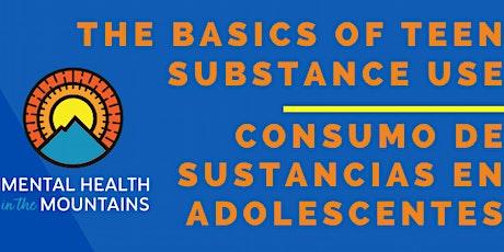 The Basics of Teen Substance Use - Consumo de Sustancias en Adolescentes entradas