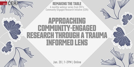Approaching Community-Engaged Research Through a Trauma Informed Lens tickets