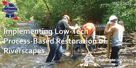 Implementing Low-Tech Process Based Restoration of Riverscapes tickets