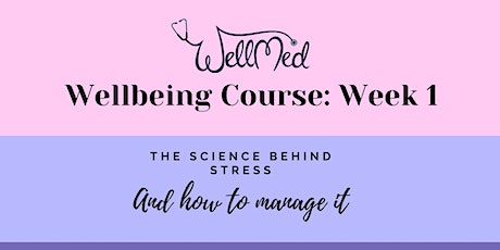 WellMed Course Week 1: The Science Behind Stress with Lorraine Close tickets