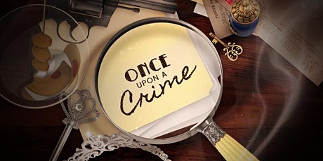 Once Upon a Crime -A Digital Whodunit tickets