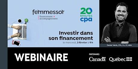 WEBINAIRE CPA | Investir dans son financement | En ligne billets